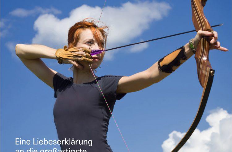 111 Gründe das Bogenschießen zu lieben: Eine Liebeserklärung an die großartigste Sportart der Welt!